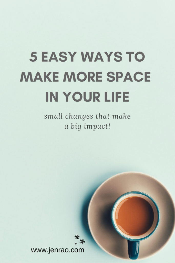 Pinterest graphic for 5 Easy Ways to Make More Space in Your Life
