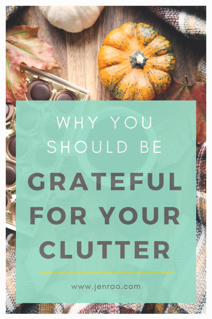 gratitude, grateful, be grateful for your clutter